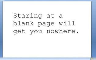 Staring at a blank page will get you nowhere