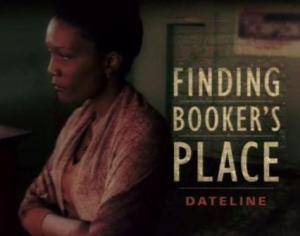 """Finding Booker's Place"" aired on Dateline NBC"