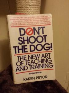Don't shoot the dog by Karen Pryor
