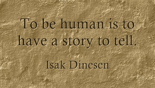 To be human is to have a story to tell. meme