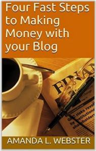 Four Fast Steps to Making Money with your Blog