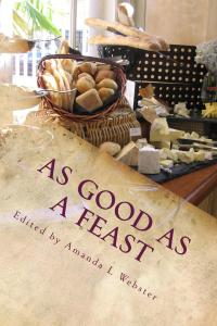 As Good as a Feast is now available on Kindle and in print!